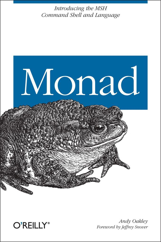 Monad: Introducing the New MSH Command Shell and Language for Windows als Buch
