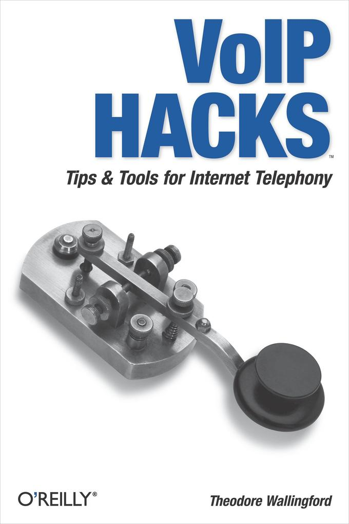 Voip Hacks: Tips & Tools for Internet Telephony als Buch