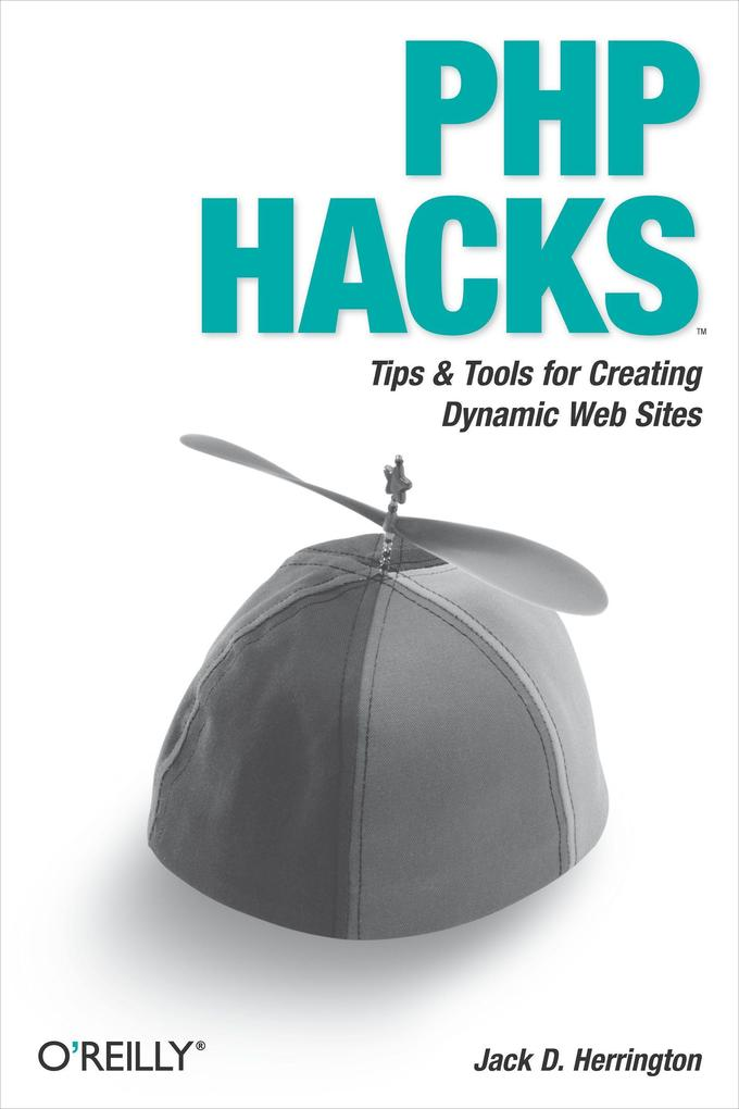 PHP Hacks: Tips & Tools for Creating Dynamic Web Sites als Buch