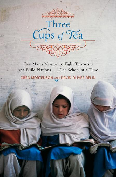 Three Cups of Tea: One Man's Mission to Fight Terrorism and Build Nations... One School at a Time als Buch
