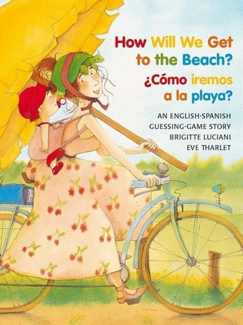 How Will We Get to the Beach?/Como Iremos a la Playa? als Taschenbuch