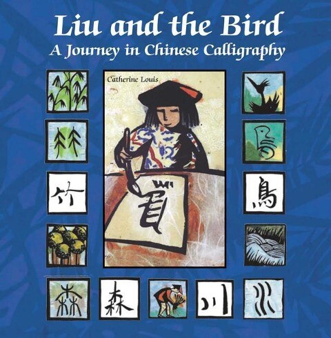 Liu and the Bird: A Journey in Chinese Calligraphy als Buch