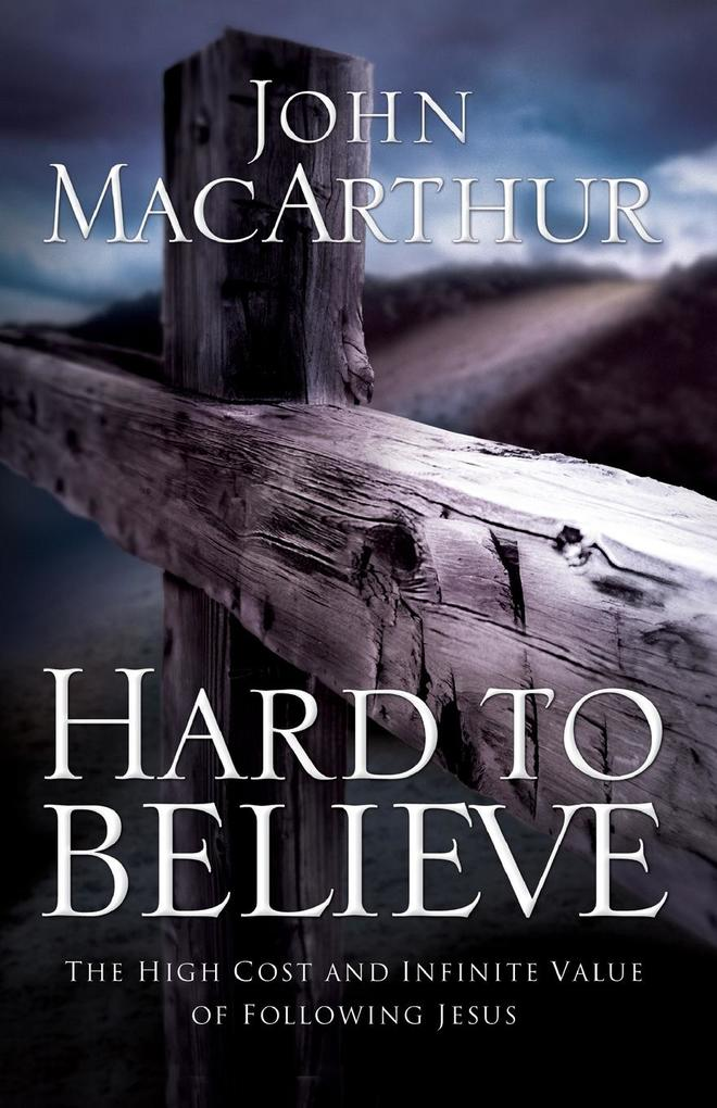 Hard to Believe: The High Cost and Infinite Value of Following Jesus als Taschenbuch
