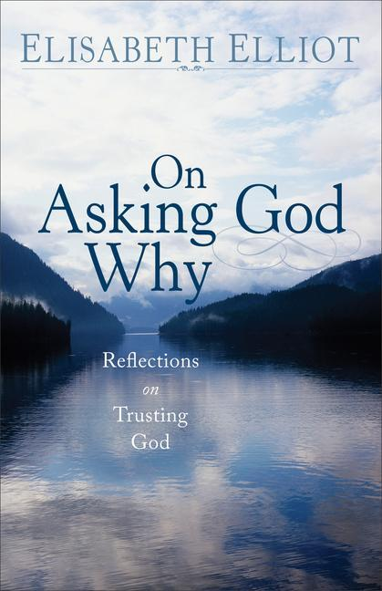 On Asking God Why: And Other Reflections on Trusting God in a Twisted World als Taschenbuch