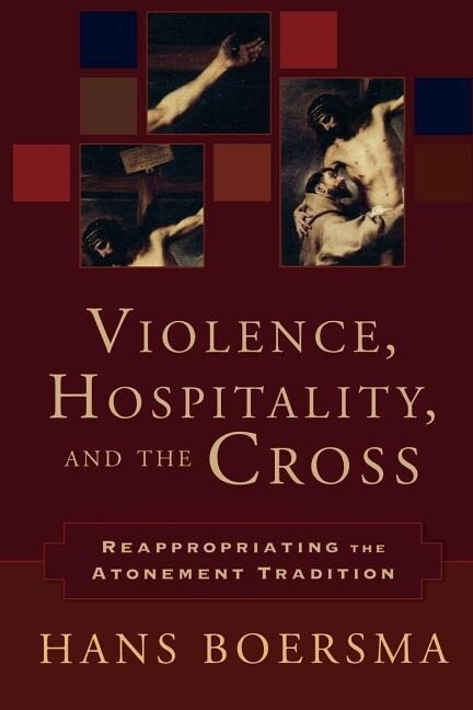 Violence, Hospitality, and the Cross: Reappropriating the Atonement Tradition als Taschenbuch