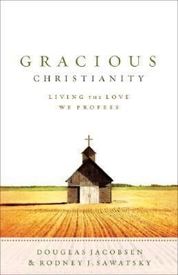 Gracious Christianity: Living the Love We Profess als Taschenbuch