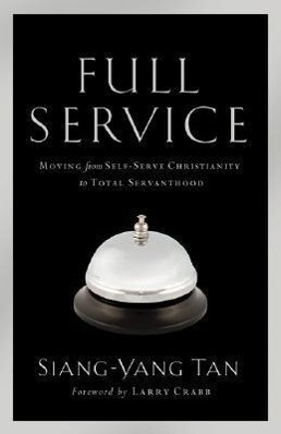 Full Service: Moving from Self-Serve Christianity to Total Servanthood als Taschenbuch