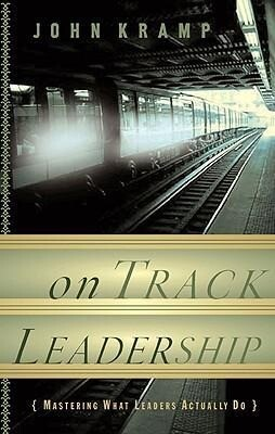 On Track Leadership: Mastering What Leaders Actually Do als Buch