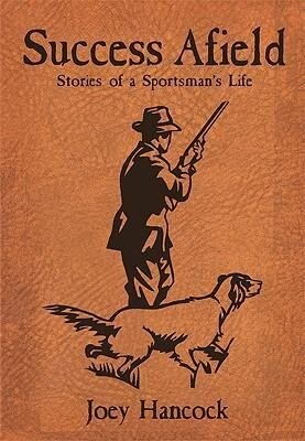 Success Afield: Stories of a Sportsman's Life als Taschenbuch