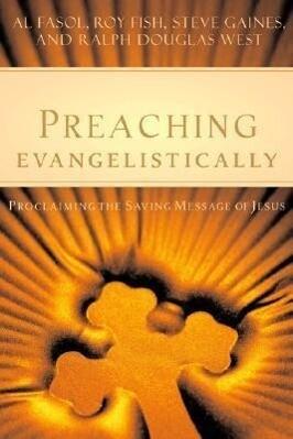 Preaching Evangelistically: Proclaiming the Saving Message of Jesus als Taschenbuch
