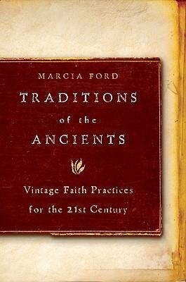 Traditions of the Ancients: Vintage Faith Practices for the 21st Century als Taschenbuch