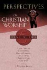 Perspectives on Christian Worship: Five Views als Taschenbuch