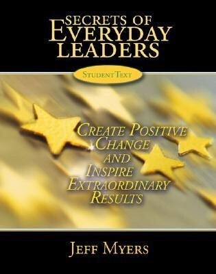 Secrets of Everyday Leaders Student Text: Create Positive Change and Inspire Extraordinary Results als Taschenbuch
