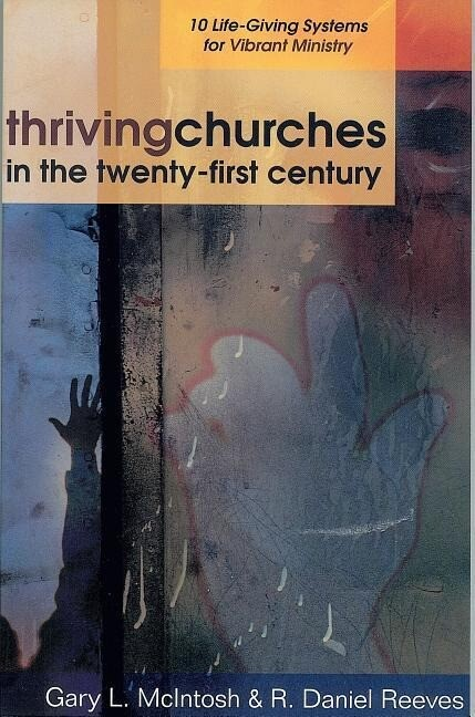 Thriving Churches in the Twenty-First Century: 10 Life-Giving Systems for Vibrant Ministry als Taschenbuch