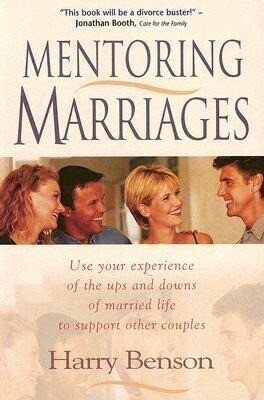 Mentoring Marriages: Use Your Experience of the Ups and Downs of Married Life to Support Other Couples als Taschenbuch