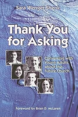 Thank You for Asking: Conversing with Young Adults about the Future Church als Taschenbuch