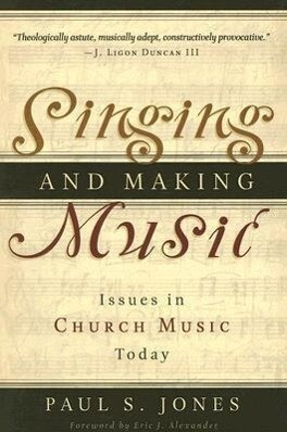 Singing and Making Music: Issues in Church Music Today als Taschenbuch