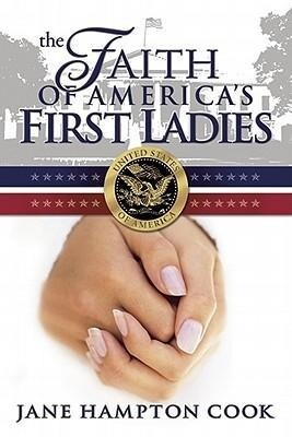 The Faith of America's First Ladies als Buch