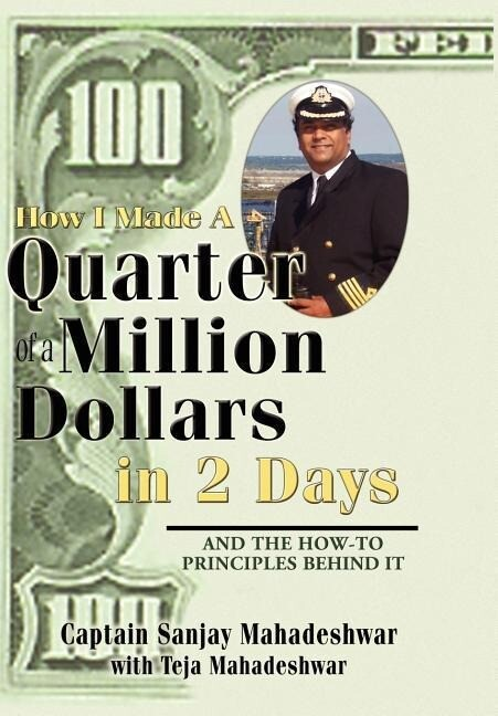 How I Made a Quarter of a Million Dollars in Two Days: Including the How-To Principles Behind It als Buch
