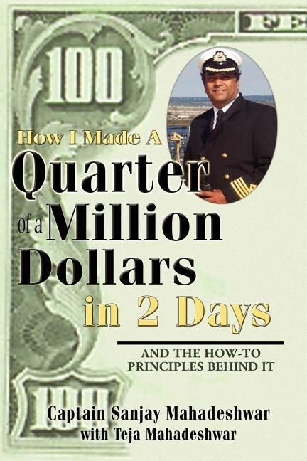 How I Made a Quarter of a Million Dollars in Two Days: Including the How-To Principles Behind It als Taschenbuch