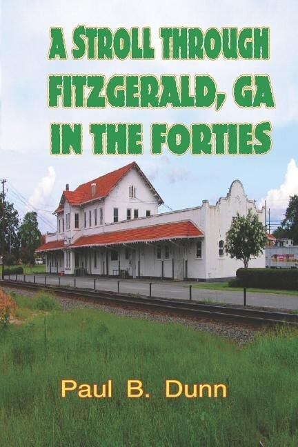 A Stroll Through Fitzgerald, Ga, in the Forties als Taschenbuch