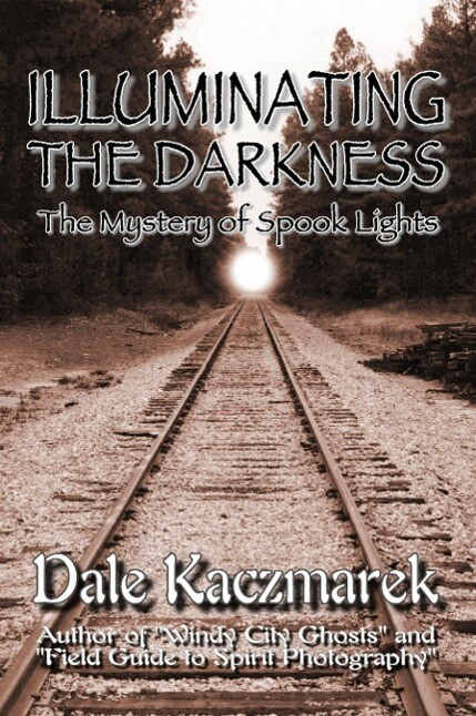 Illuminating the Darkness: The Mystery of Spooklights als Taschenbuch