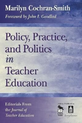 Policy, Practice, and Politics in Teacher Education: Editorials from the Journal of Teacher Education als Taschenbuch