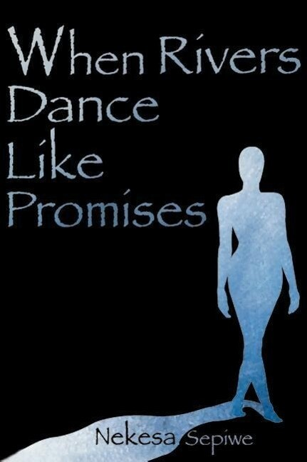 When Rivers Dance Like Promises als Taschenbuch