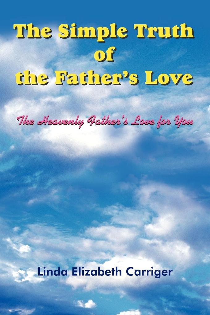 The Simple Truth of the Father's Love als Taschenbuch