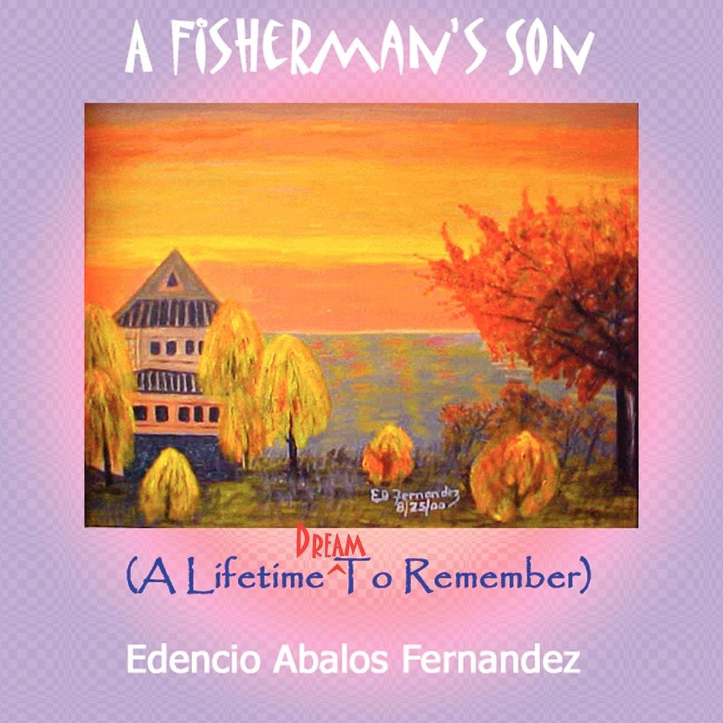 A Fisherman's Son: (A Lifetime Dream to Remember) als Taschenbuch