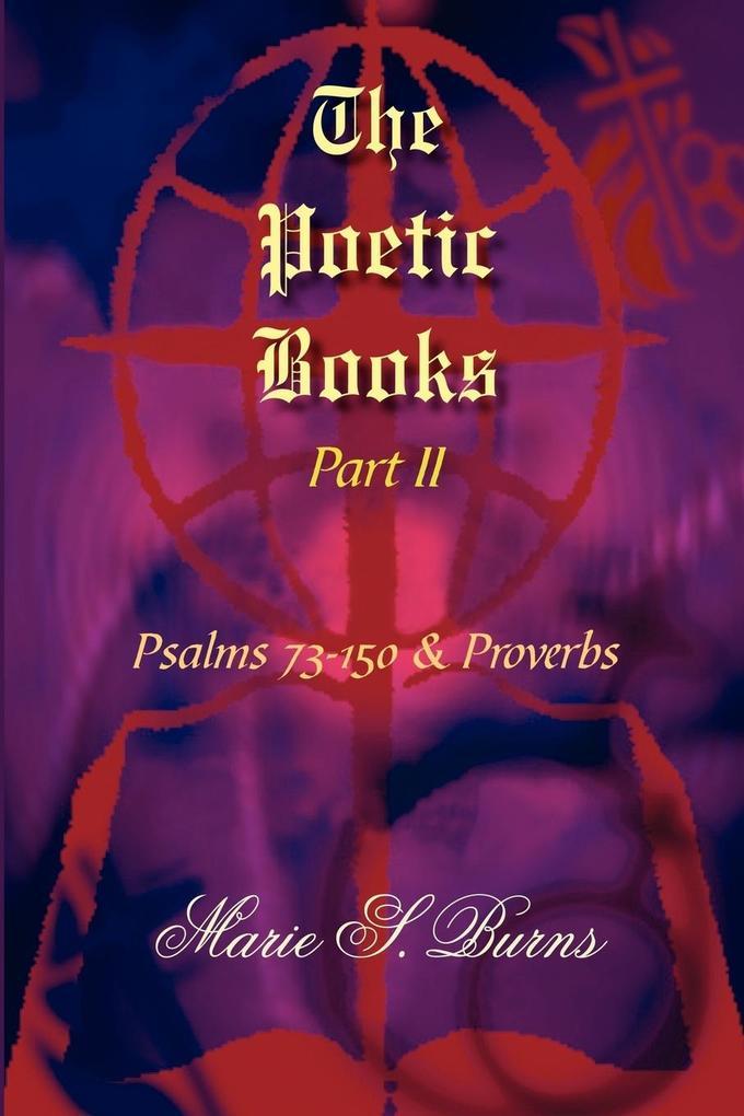 The Poetic Books Part II: Psalms 73-150 & Proverbs als Taschenbuch