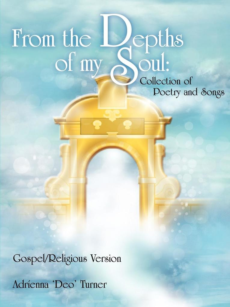 From the Depths of My Soul: Collection of Poetry and Songs als Taschenbuch
