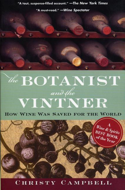 The Botanist and the Vintner: How Wine Was Saved for the World als Taschenbuch