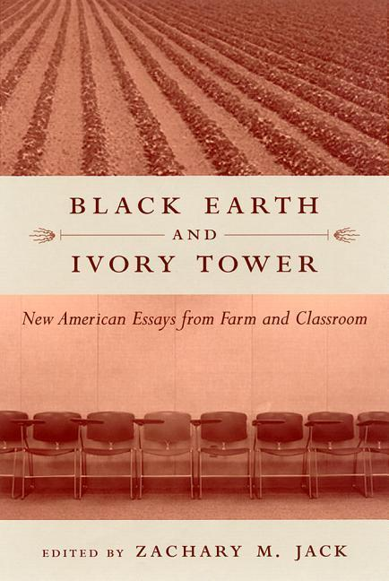 Black Earth and Ivory Tower: New American Essays from Farm and Classroom als Taschenbuch