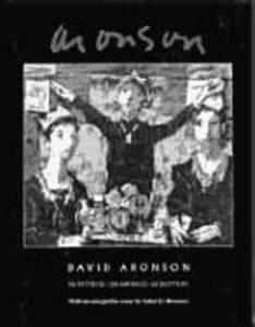 David Aronson: Paintings, Drawings, Sculpture als Buch