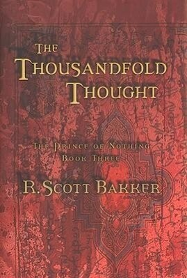 The Thousandfold Thought: The Prince of Nothing, Book Three als Buch