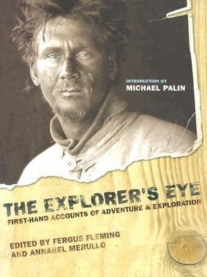 The Explorer's Eye: First-Hand Accounts of Adventure and Exploration als Buch