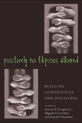 Positively No Filipinos Allowed: Building Communities and Discourse als Buch