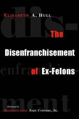 The Disenfranchisement of Ex-Felons als Taschenbuch