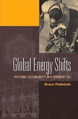 Global Energy Shifts: Fostering Sustainability in a Turbulent Age als Buch