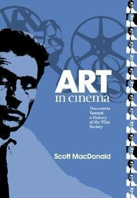 Art in Cinema: Documents Toward a History of the Film Society als Buch