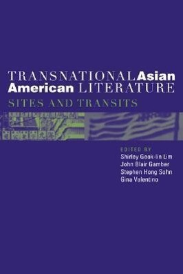Transnational Asian American Literature: Sites and Transits als Taschenbuch