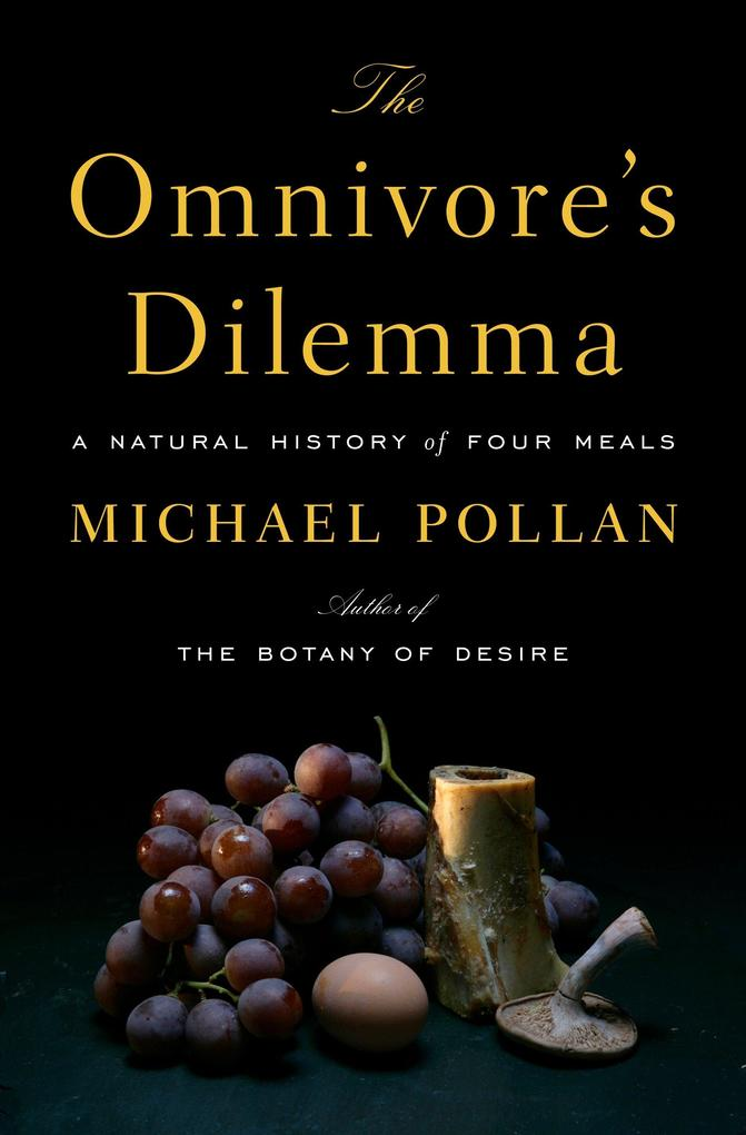 The Omnivore's Dilemma: A Natural History of Four Meals als Buch