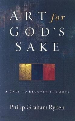 Art for God's Sake: A Call to Recover the Arts als Taschenbuch