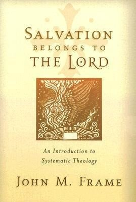 Salvation Belongs to the Lord: An Introduction to Systematic Theology als Taschenbuch