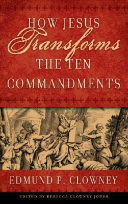 How Jesus Transforms the Ten Commandments als Taschenbuch