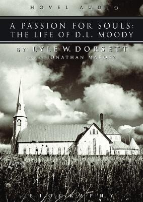 A Passion for Souls: The Life of D. L. Moody als Hörbuch