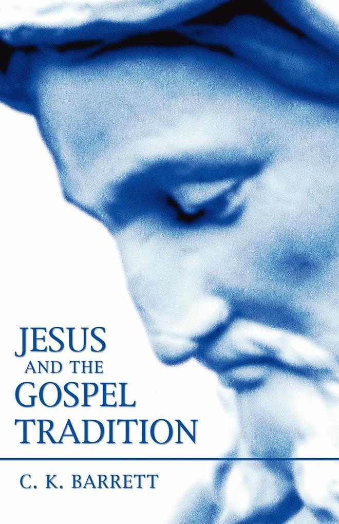 Jesus and the Gospel Tradition als Taschenbuch