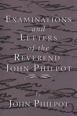 Examinations and Letters of the Rev. John Philpot als Taschenbuch