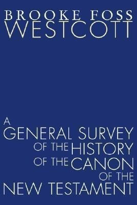 A General Survey of the History of the Canon of the New Testament als Taschenbuch
